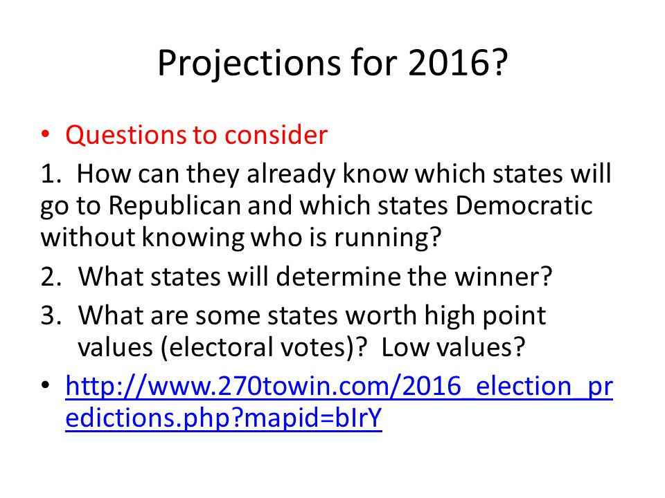 Projections for 2016 Questions to consider