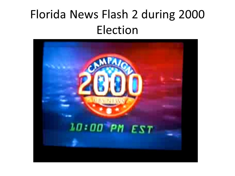 Florida News Flash 2 during 2000 Election