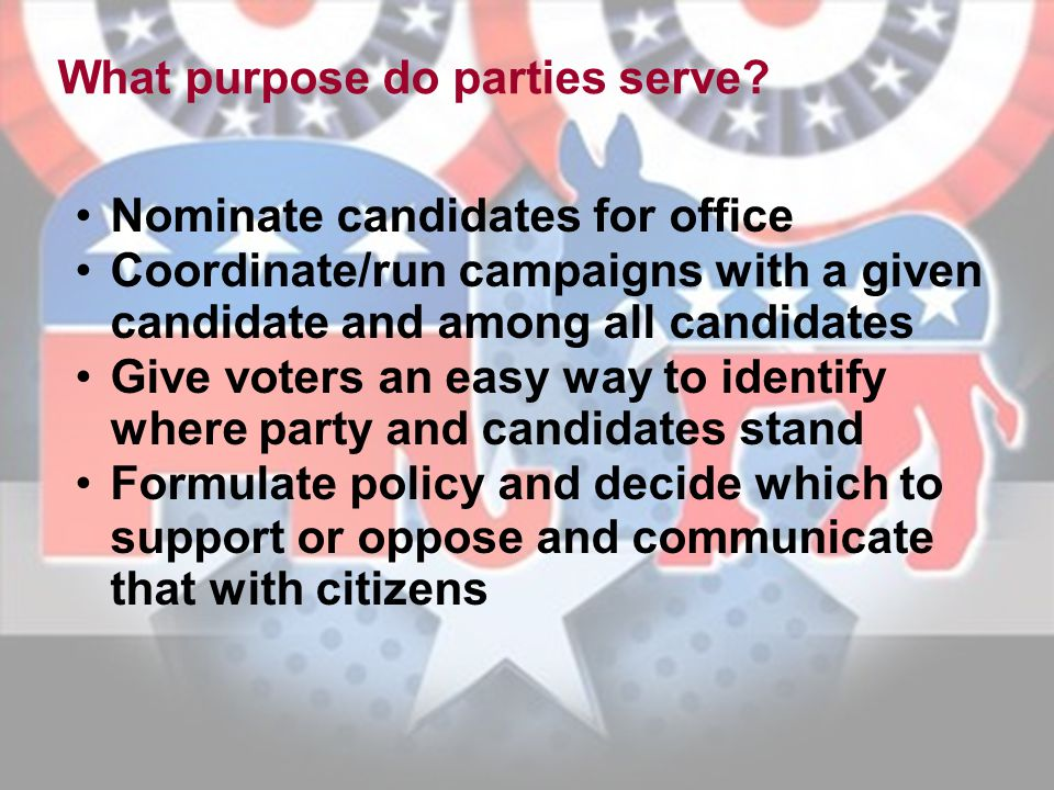 What purpose do parties serve