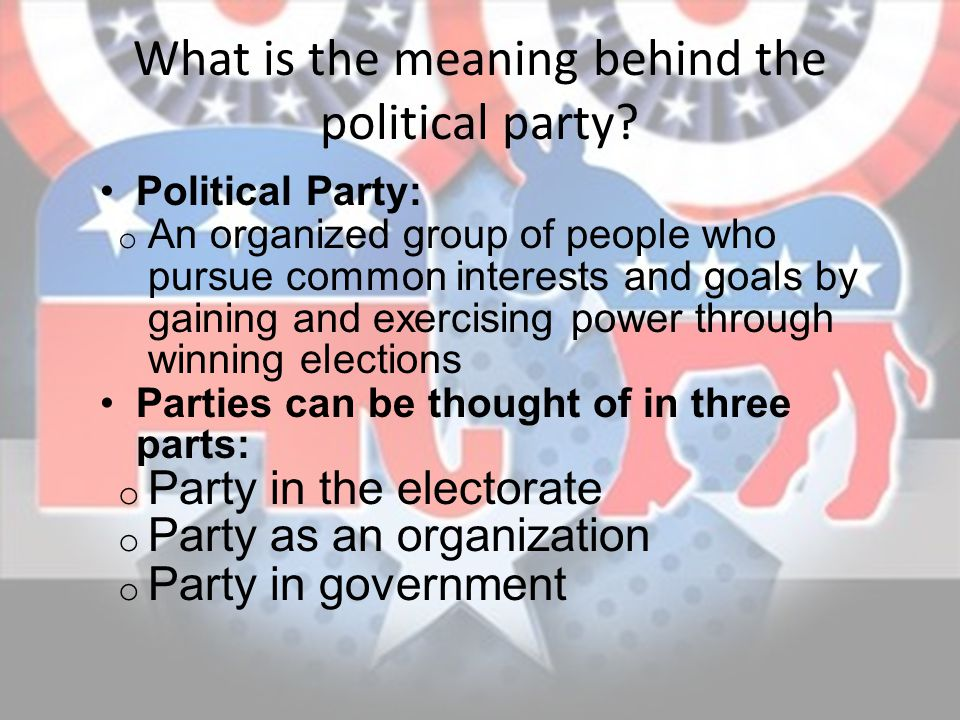 What is the meaning behind the political party