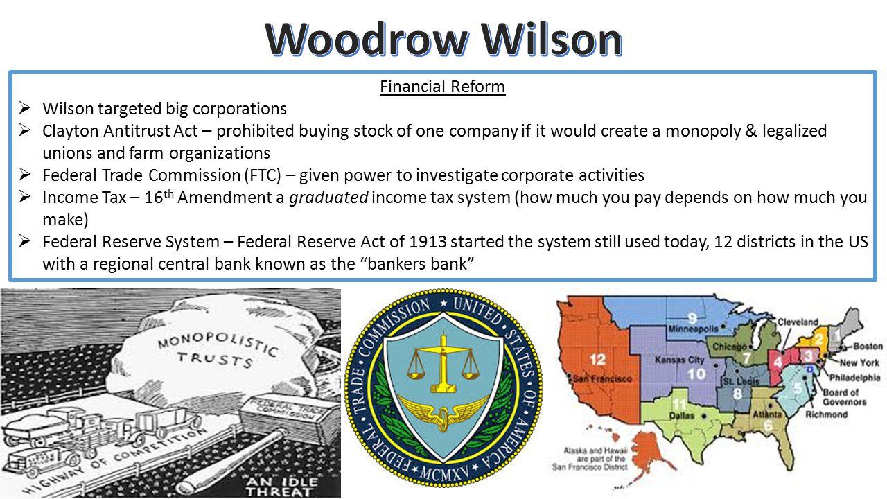 Woodrow Wilson Financial Reform Wilson targeted big corporations
