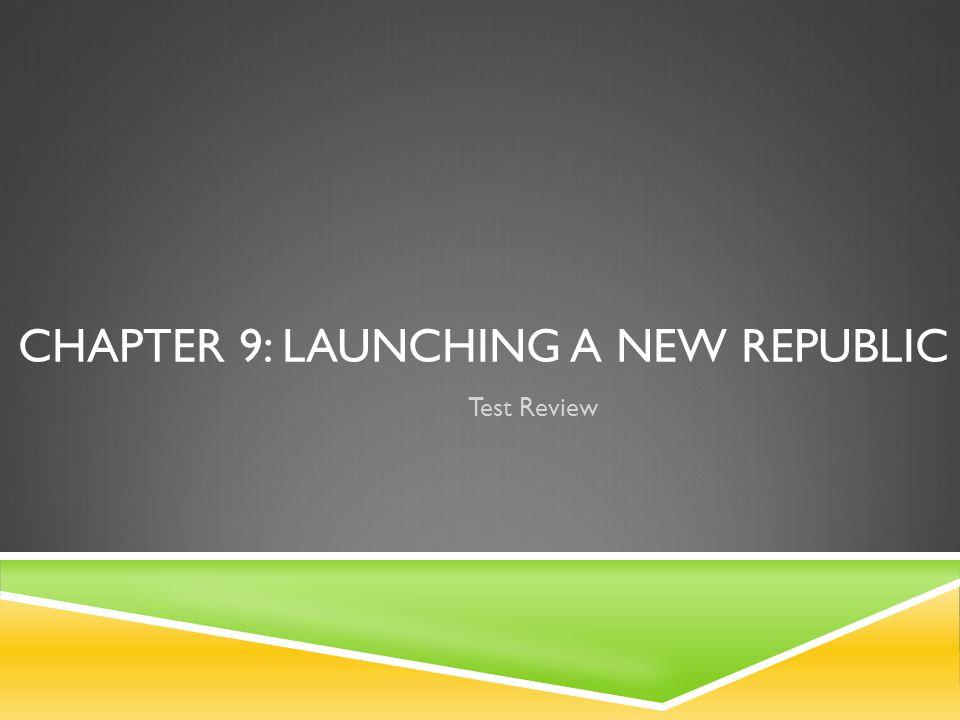 Chapter 9: Launching a New Republic