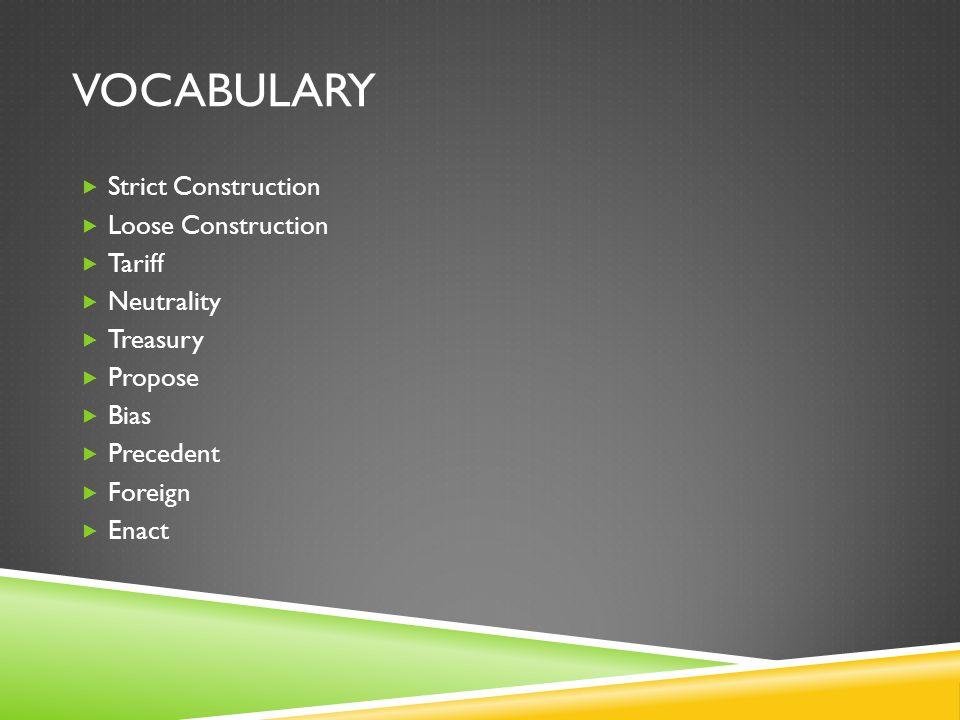 Vocabulary Strict Construction Loose Construction Tariff Neutrality