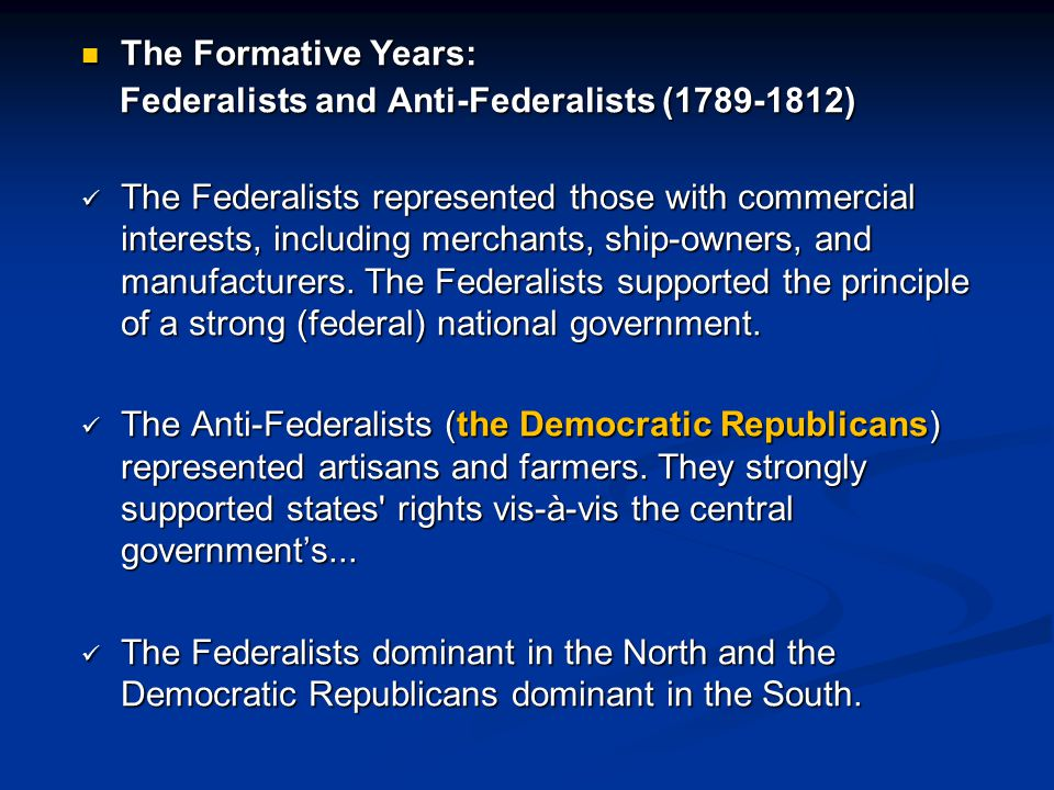 The Formative Years: Federalists and Anti-Federalists (1789-1812)