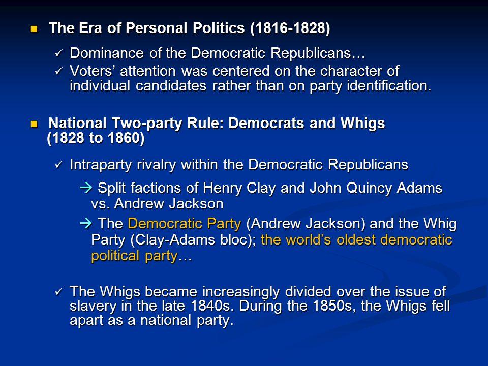 The Era of Personal Politics (1816-1828)
