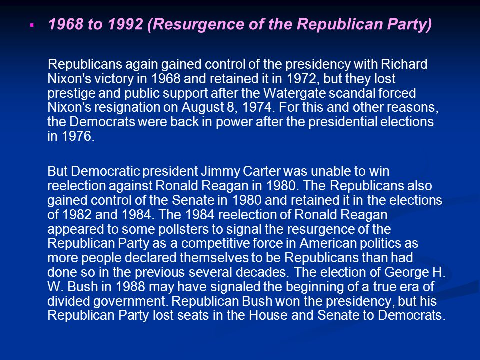 1968 to 1992 (Resurgence of the Republican Party)