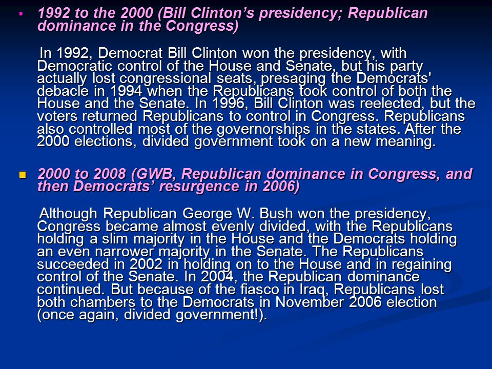 1992 to the 2000 (Bill Clinton's presidency; Republican dominance in the Congress)