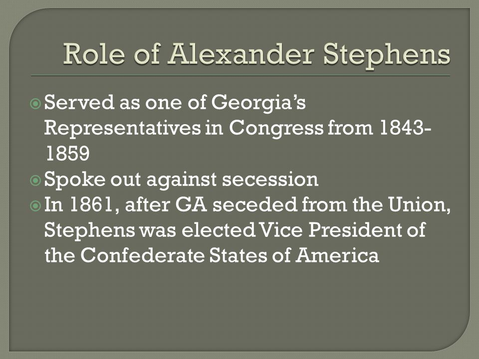 Role of Alexander Stephens