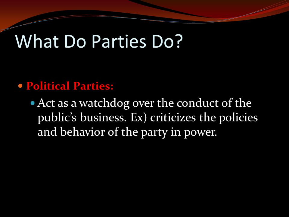 What Do Parties Do Political Parties: