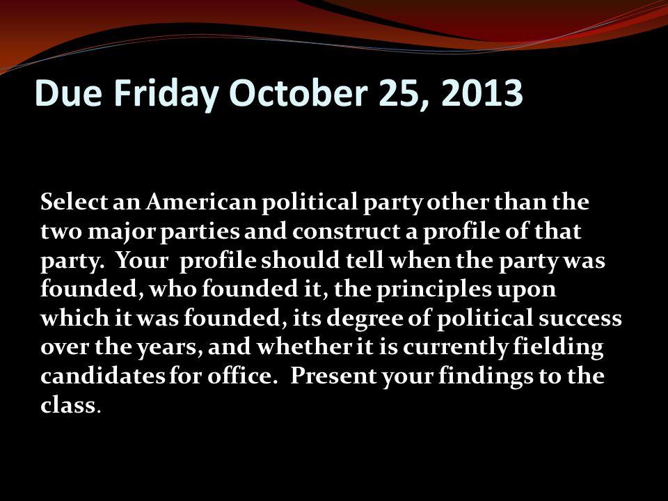 Due Friday October 25, 2013