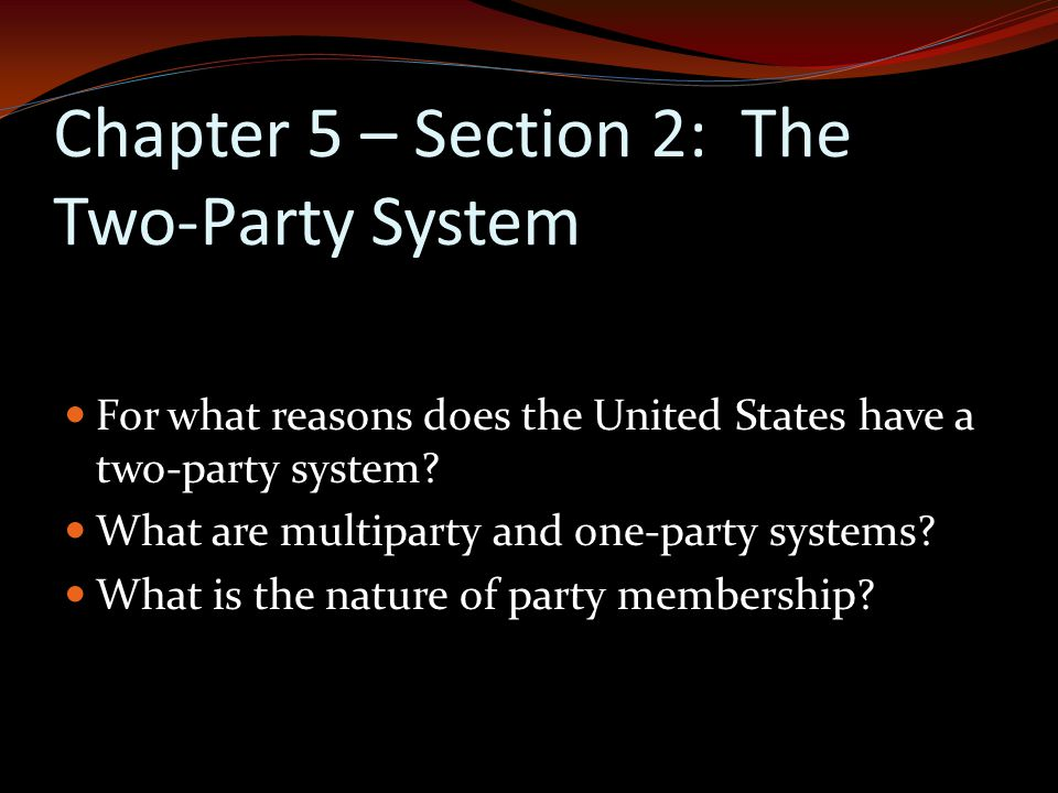 Chapter 5 – Section 2: The Two-Party System