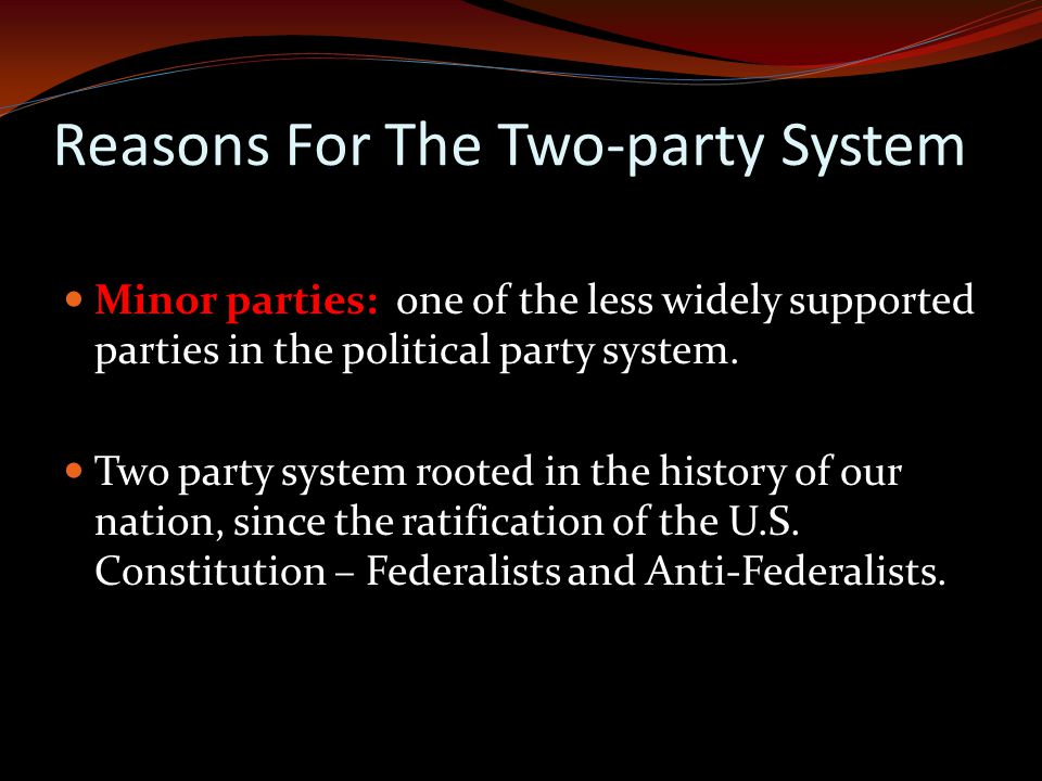 Reasons For The Two-party System