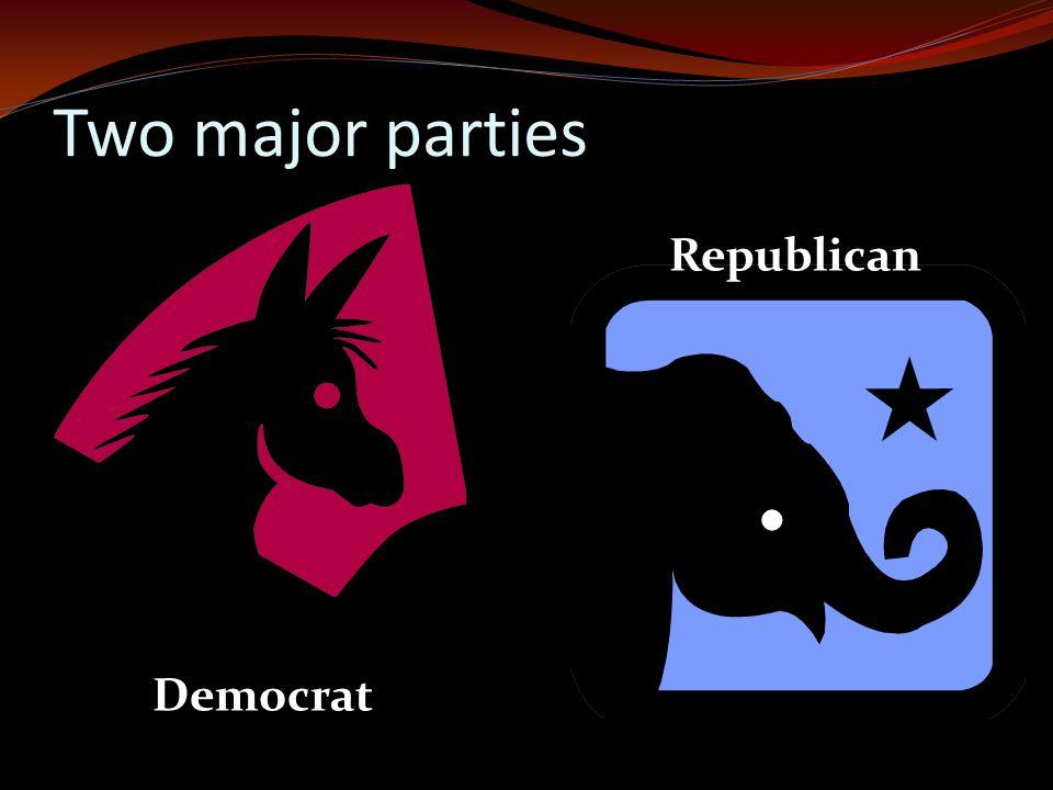 Two major parties Democrat Republican
