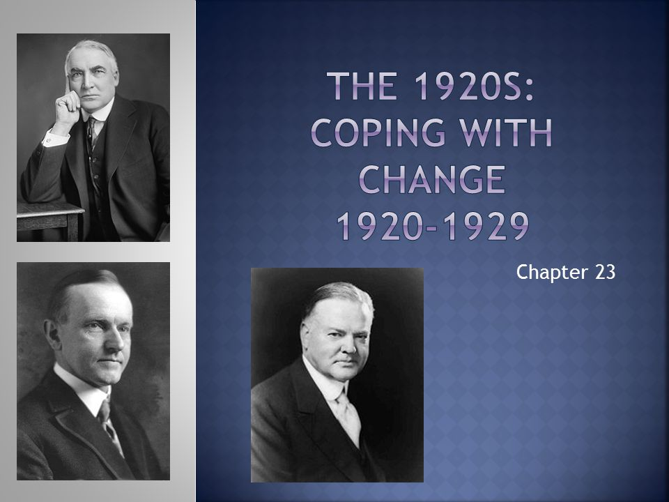 The 1920s: Coping with Change 1920-1929