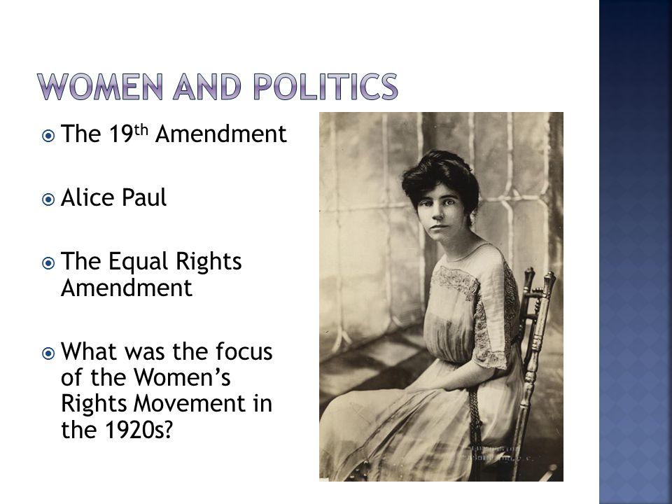Women and Politics The 19th Amendment Alice Paul