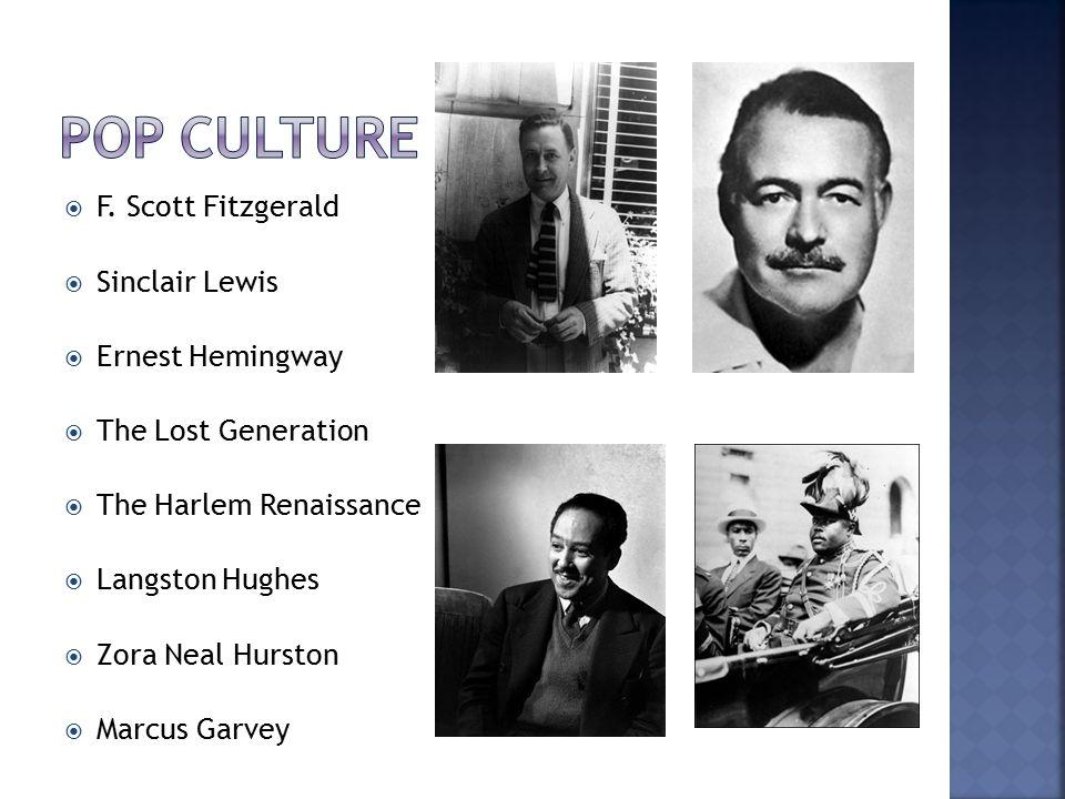 Pop Culture F. Scott Fitzgerald Sinclair Lewis Ernest Hemingway