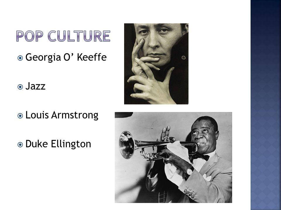 Pop Culture Georgia O' Keeffe Jazz Louis Armstrong Duke Ellington