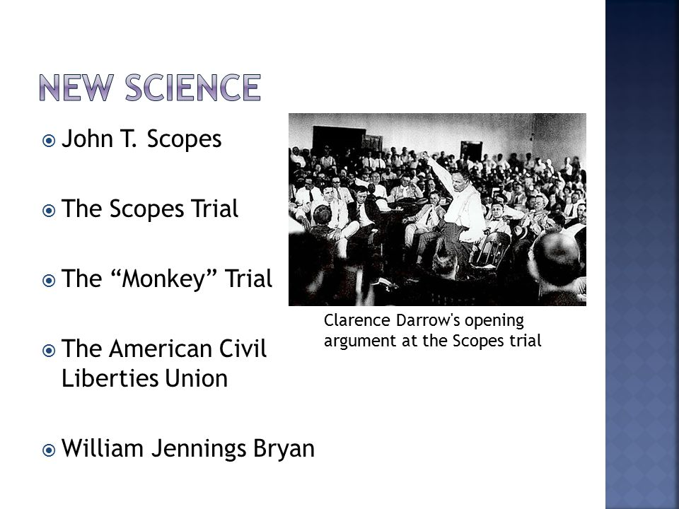 New Science John T. Scopes The Scopes Trial The Monkey Trial