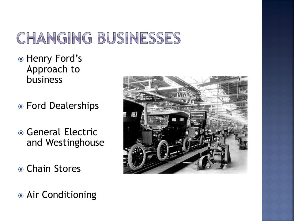 Changing Businesses Henry Ford's Approach to business Ford Dealerships