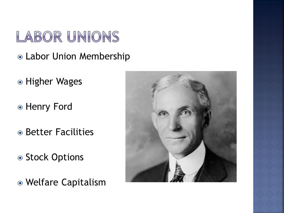 Labor Unions Labor Union Membership Higher Wages Henry Ford