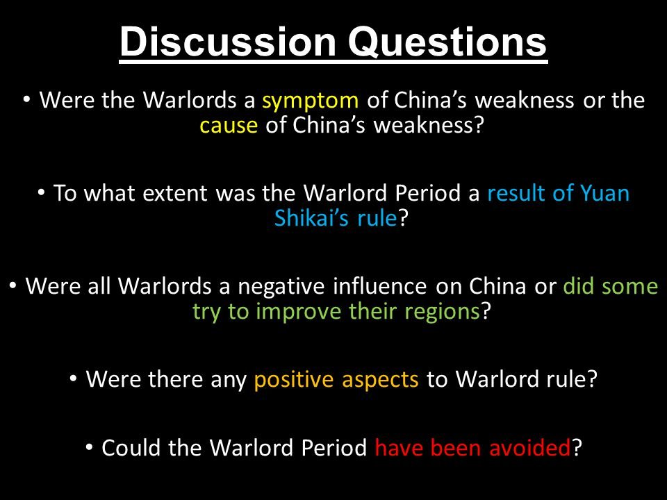 Discussion Questions Were the Warlords a symptom of China's weakness or the cause of China's weakness