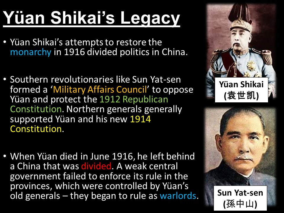 Yüan Shikai's Legacy Yüan Shikai's attempts to restore the monarchy in 1916 divided politics in China.