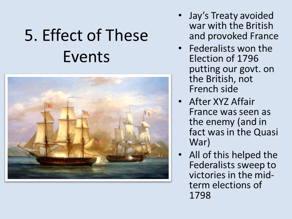 Jay's Treaty avoided war with the British and provoked France