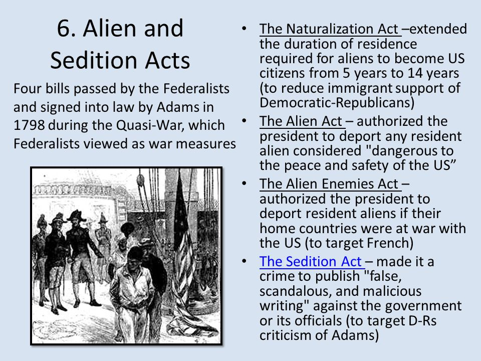 6. Alien and Sedition Acts