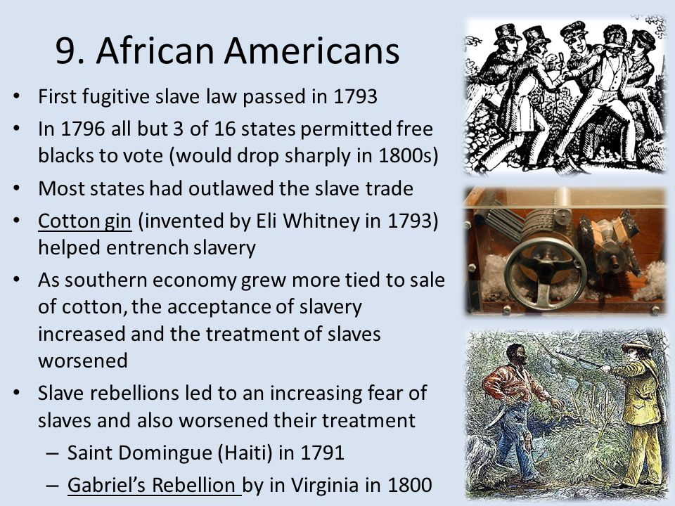 9. African Americans First fugitive slave law passed in 1793