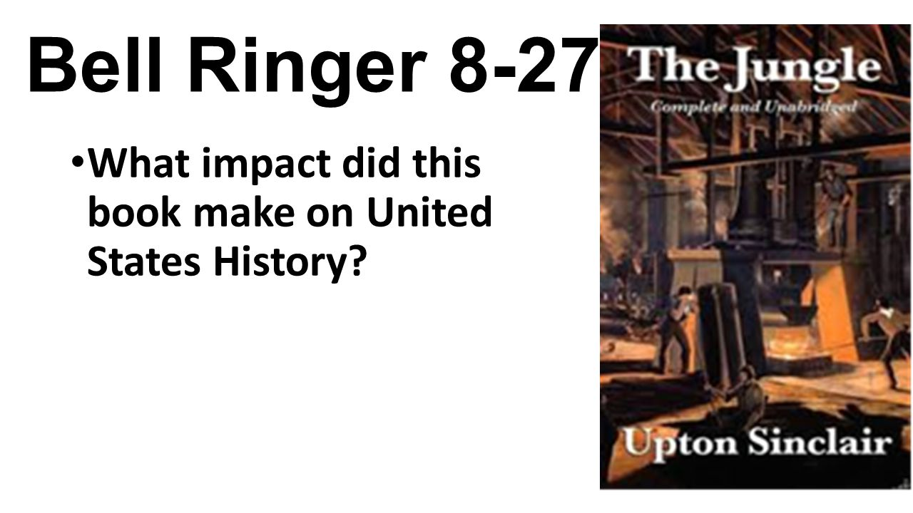 Bell Ringer 8-27-14 What impact did this book make on United States History