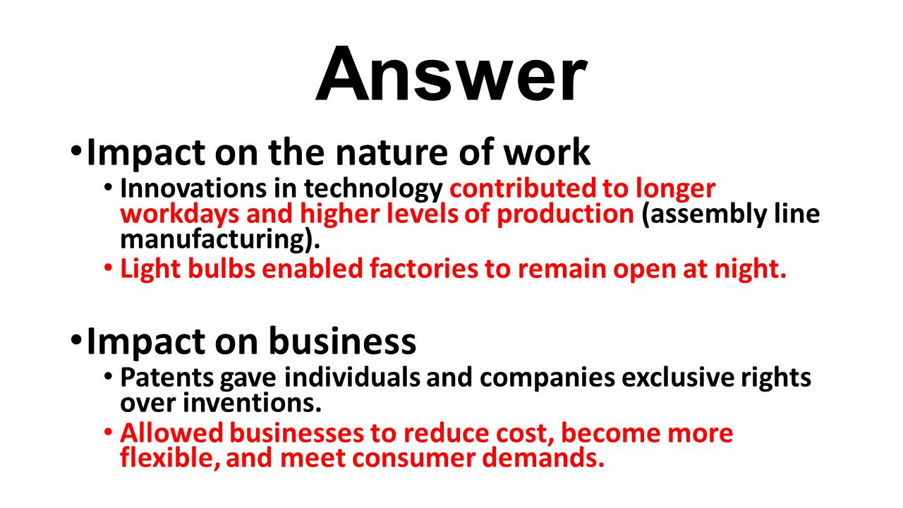 Answer Impact on the nature of work Impact on business