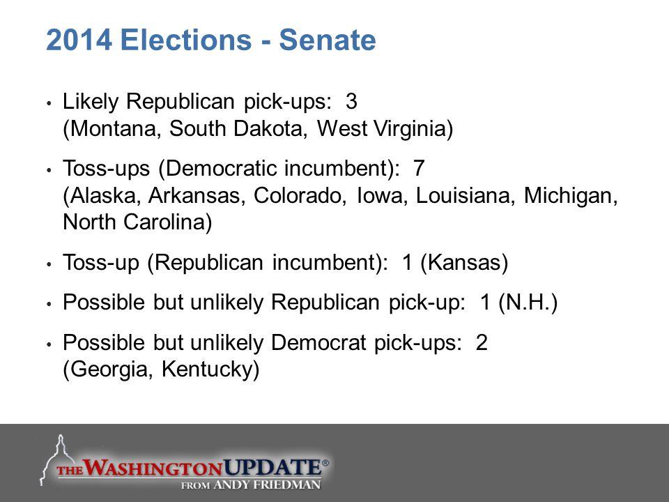 2014 Elections - Senate Likely Republican pick-ups: 3 (Montana, South Dakota, West Virginia)