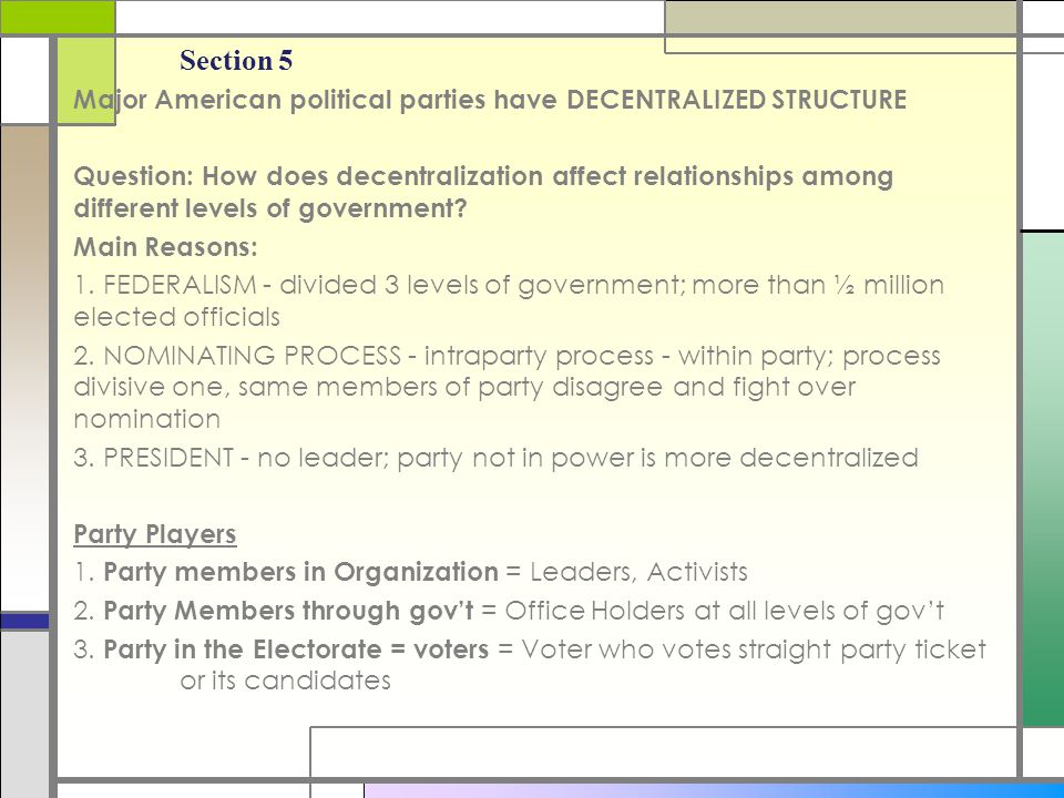 Chapter 5 Section 5. Major American political parties have DECENTRALIZED STRUCTURE.