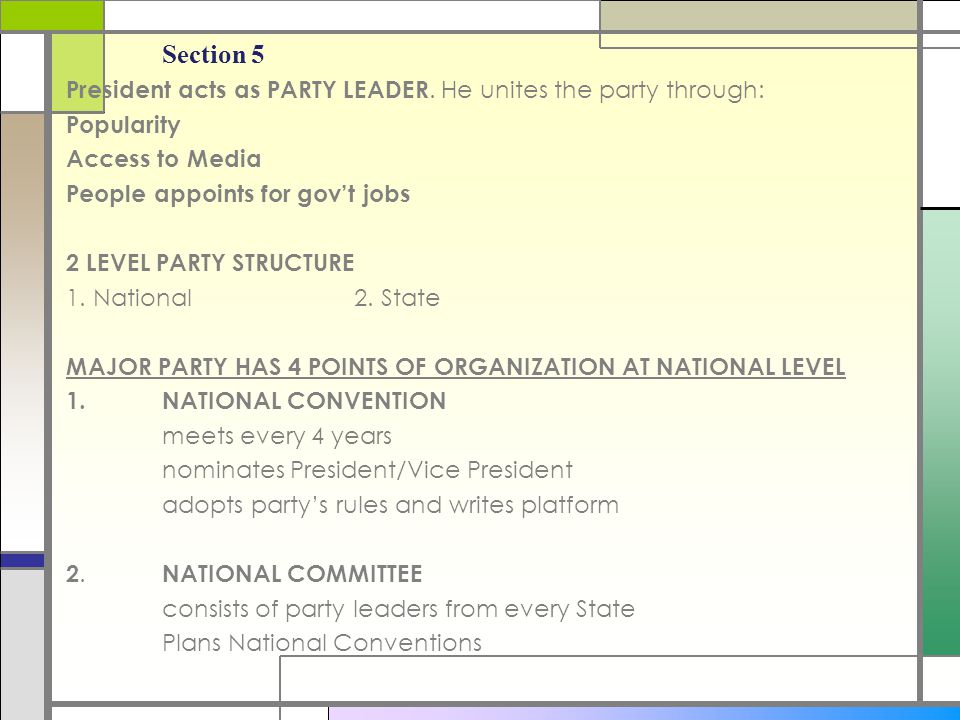 Section 5 President acts as PARTY LEADER. He unites the party through: