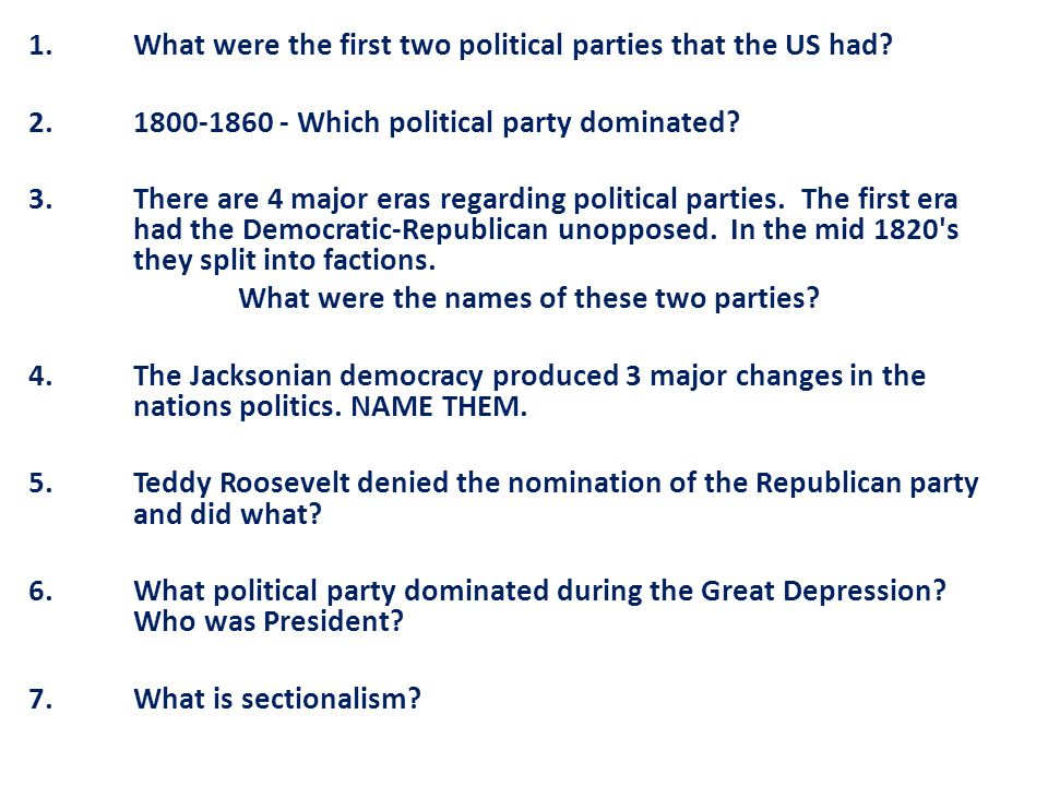 1. What were the first two political parties that the US had