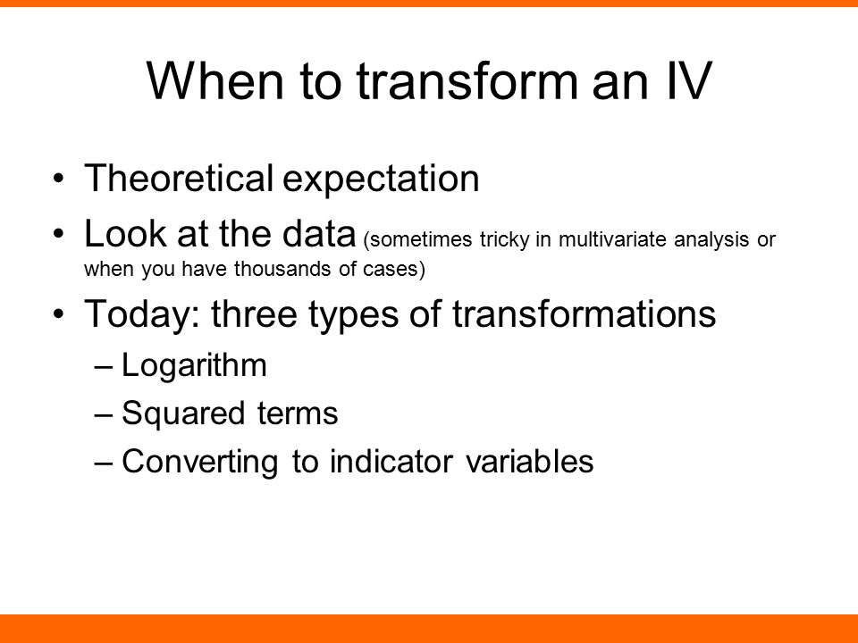 When to transform an IV Theoretical expectation