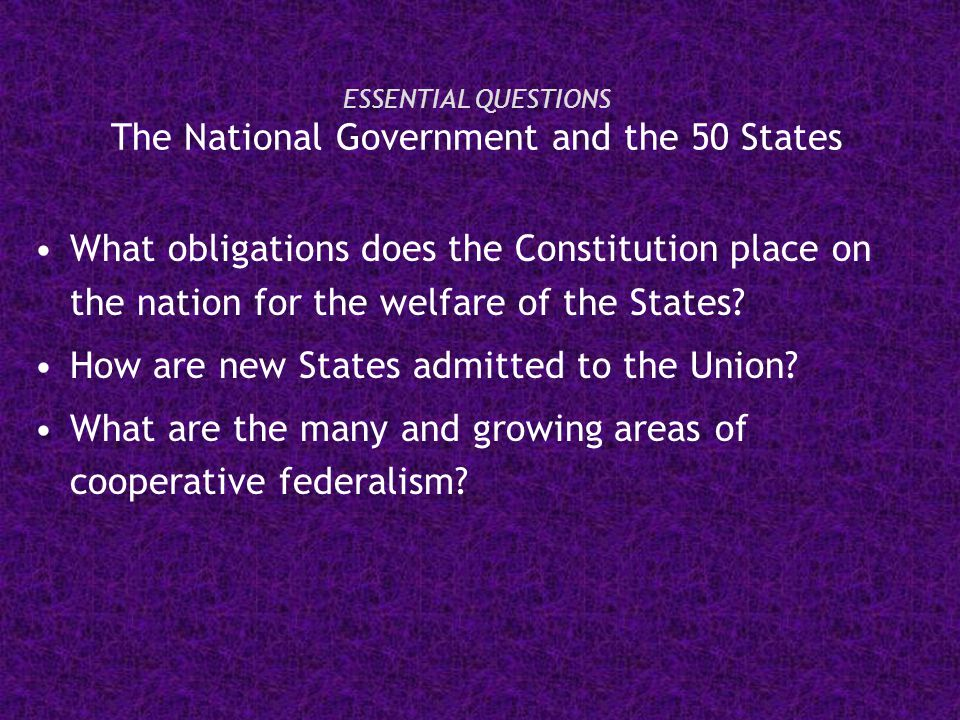 ESSENTIAL QUESTIONS The National Government and the 50 States