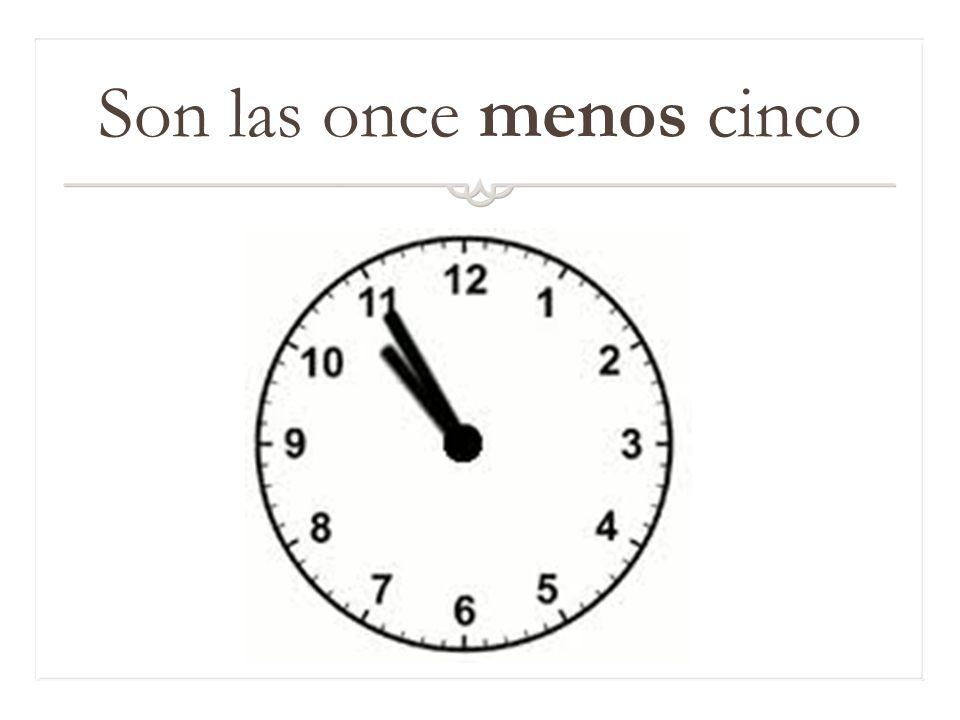 Son las once menos cinco