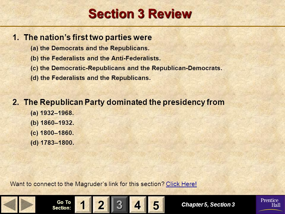 Section 3 Review 1 2 4 5 1. The nation's first two parties were
