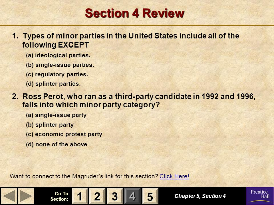 Section 4 Review 1. Types of minor parties in the United States include all of the following EXCEPT.