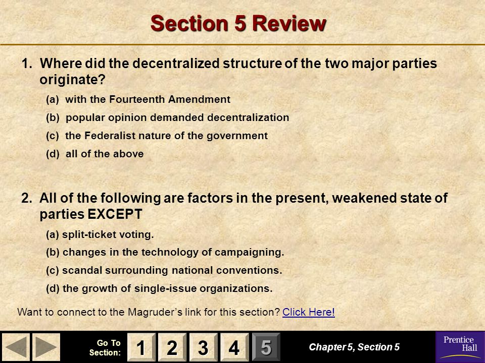 Section 5 Review 1. Where did the decentralized structure of the two major parties originate (a) with the Fourteenth Amendment.