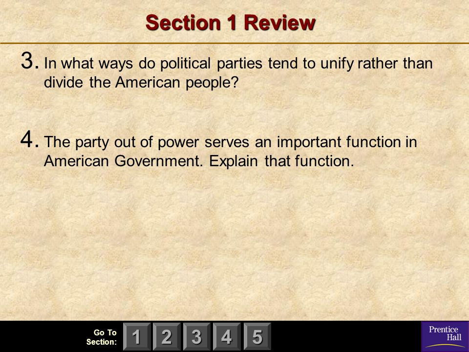 Section 1 Review In what ways do political parties tend to unify rather than divide the American people
