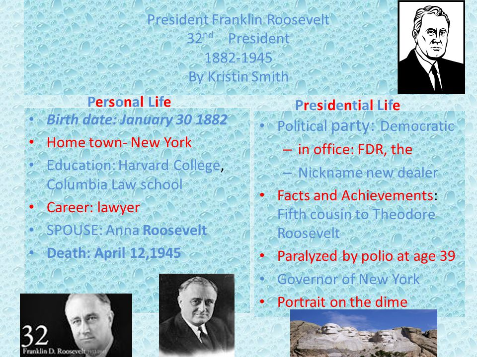 President Franklin Roosevelt 32nd President 1882-1945 By Kristin Smith