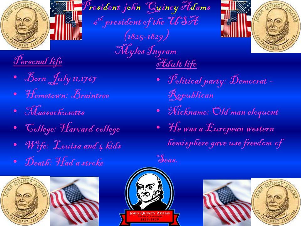 President john Quincy Adams 6th president of the USA (1825-1829) Myles Ingram