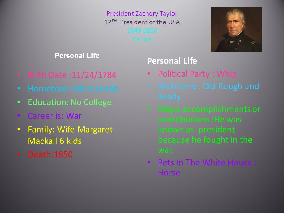 President Zachery Taylor 12TH President of the USA 1849-1850 Celine