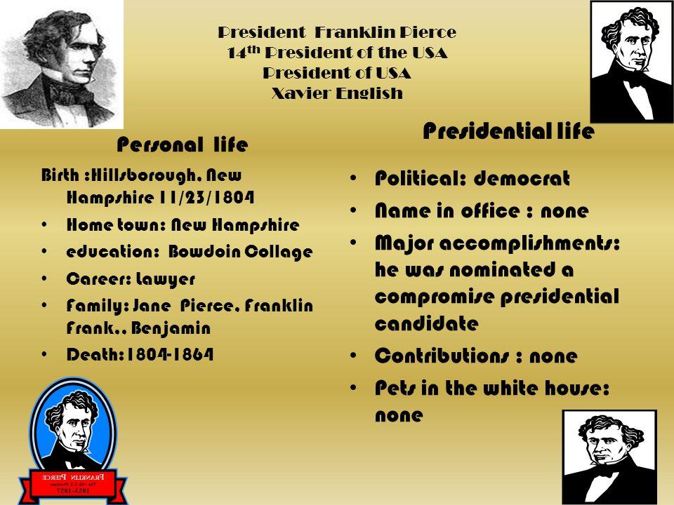 Presidential life Personal life Political: democrat