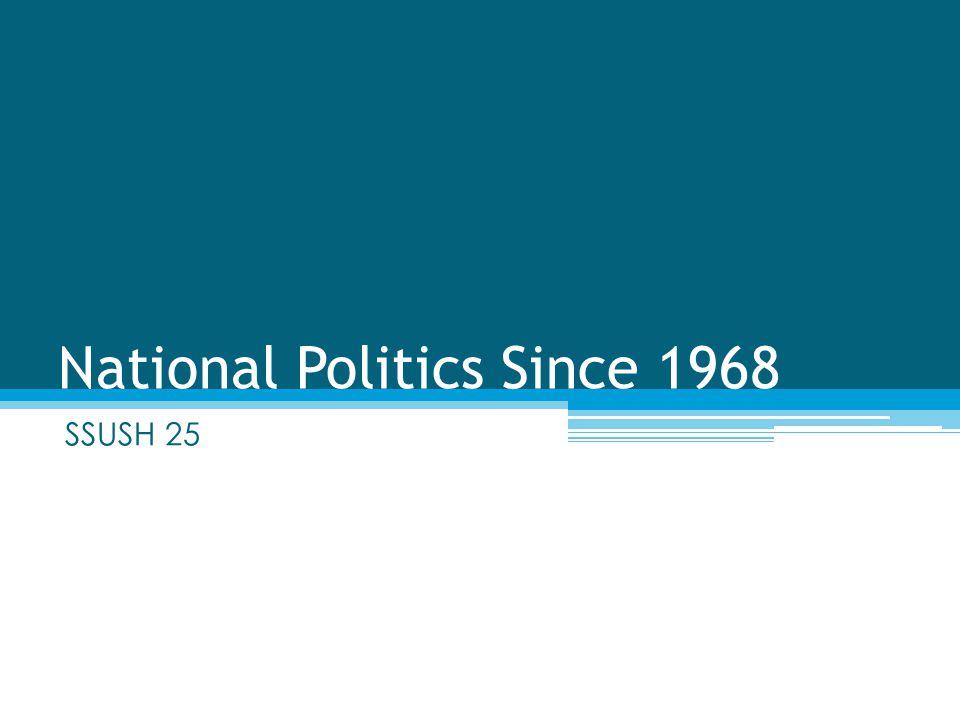 National Politics Since 1968