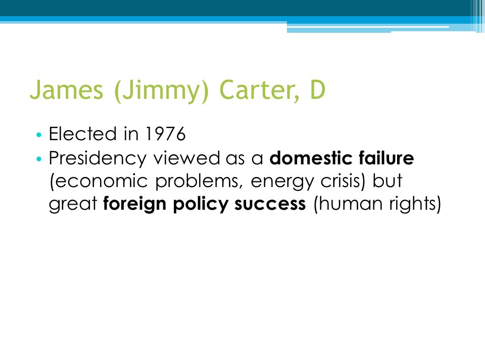 James (Jimmy) Carter, D Elected in 1976