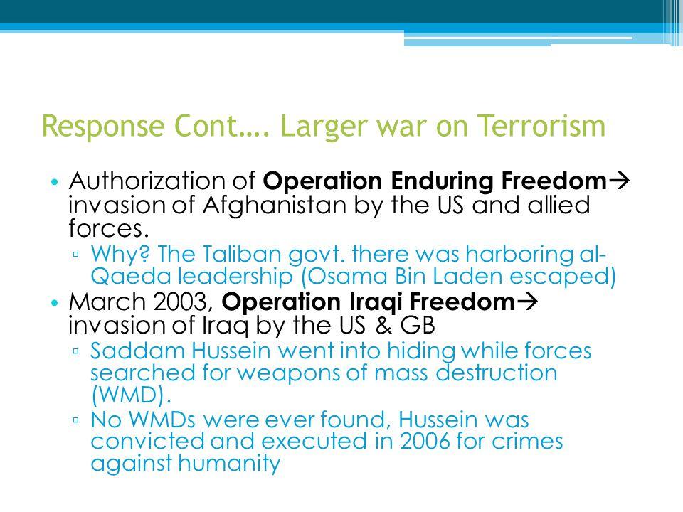 Response Cont…. Larger war on Terrorism