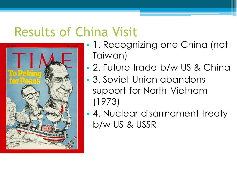 Results of China Visit 1. Recognizing one China (not Taiwan)